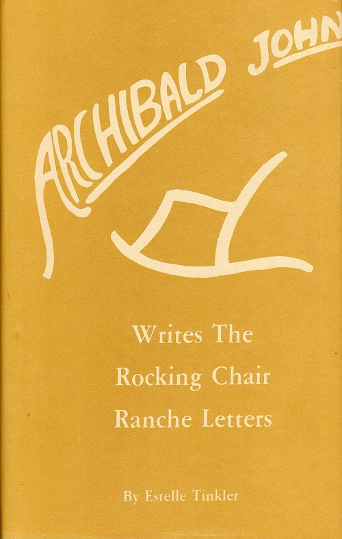 ARCHIBALD JOHN WRITES THE ROCKING CHAIR RANCHE LETTERS