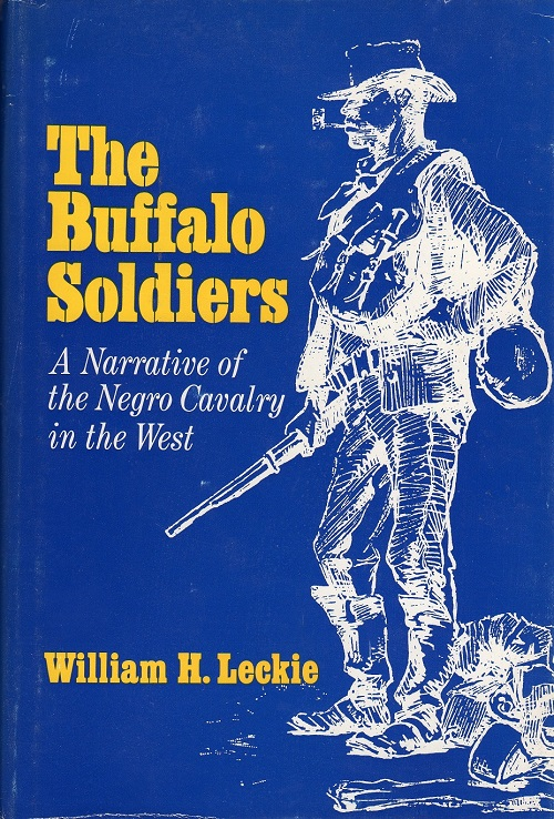 THE BUFFALO SOLDIERS: A NARRATIVE OF THE NEGRO CAVALRY IN THE WEST