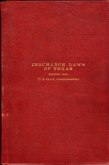 INSURANCE LAWS – STATE OF TEXAS – DIGEST OF 1905.