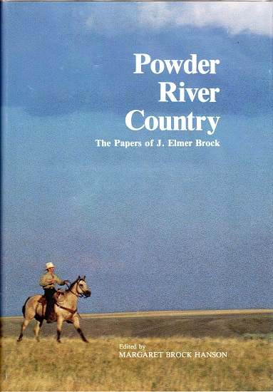 POWDER RIVER COUNTRY: THE PAPERS OF J. ELMER BROCK.