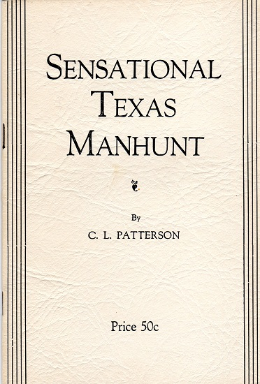 SENSATIONAL TEXAS MANHUNT.
