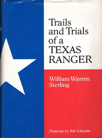 TRAILS AND TRIALS OF A TEXAS RANGER.