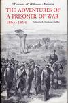 THE ADVENTURES OF A PRISONER OF WAR 1863 – 1864.